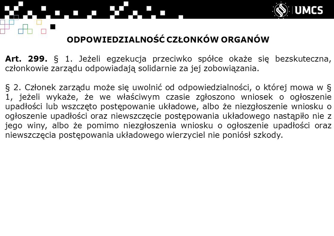 ODPOWIEDZIALNOŚĆ CZŁONKÓW ORGANÓW Art. 299. § 1.