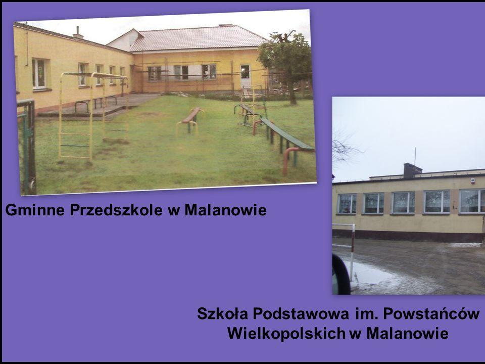 Gminne Przedszkole w Malanowie Szkoła Podstawowa im. Powstańców Wielkopolskich w Malanowie