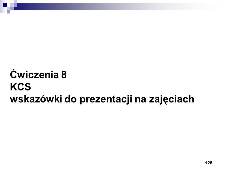 125 Ćwiczenia 8 KCS wskazówki do prezentacji na zajęciach