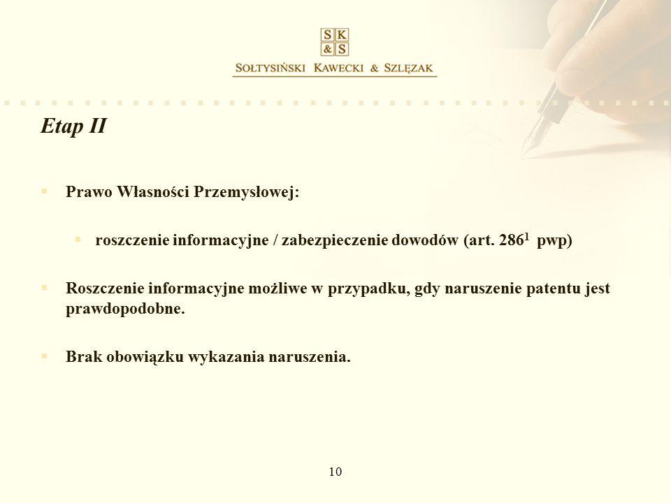 10 Etap II  Prawo Własności Przemysłowej:  roszczenie informacyjne / zabezpieczenie dowodów (art.