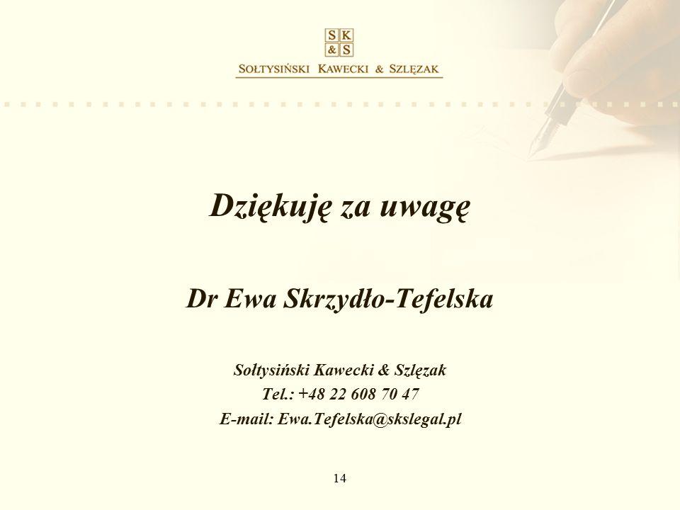 14 Dziękuję za uwagę Dr Ewa Skrzydło-Tefelska Sołtysiński Kawecki & Szlęzak Tel.: +48 22 608 70 47 E-mail: Ewa.Tefelska@skslegal.pl