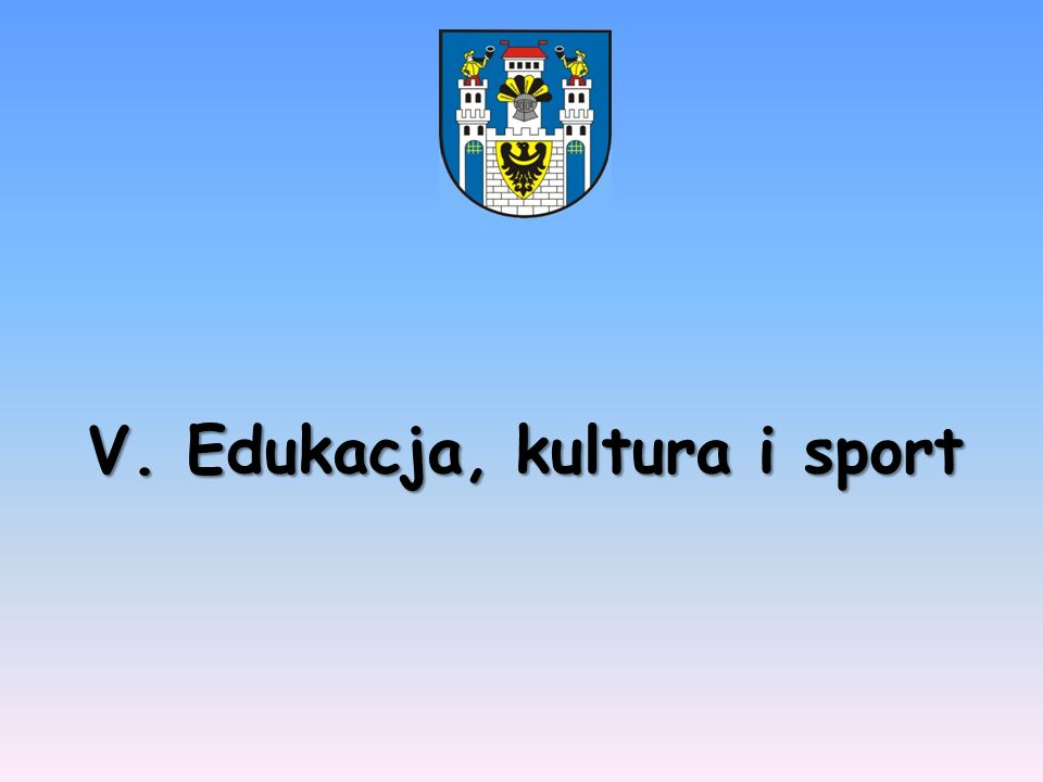 V. Edukacja, kultura i sport