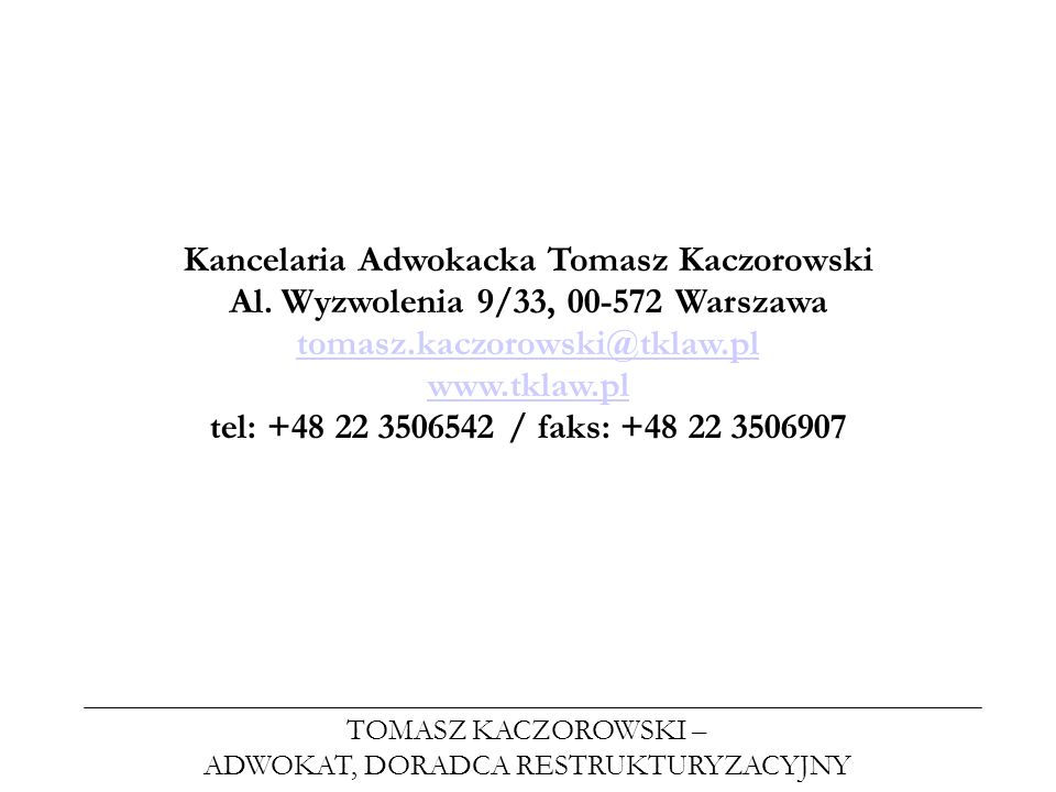 TOMASZ KACZOROWSKI – ADWOKAT, DORADCA RESTRUKTURYZACYJNY Kancelaria Adwokacka Tomasz Kaczorowski Al.