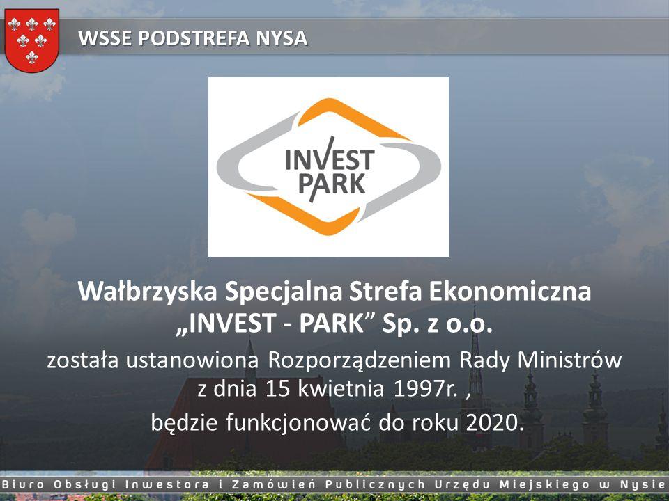 """Wałbrzyska Specjalna Strefa Ekonomiczna """"INVEST - PARK"""" Sp. z o.o. została ustanowiona Rozporządzeniem Rady Ministrów z dnia 15 kwietnia 1997r., będzi"""