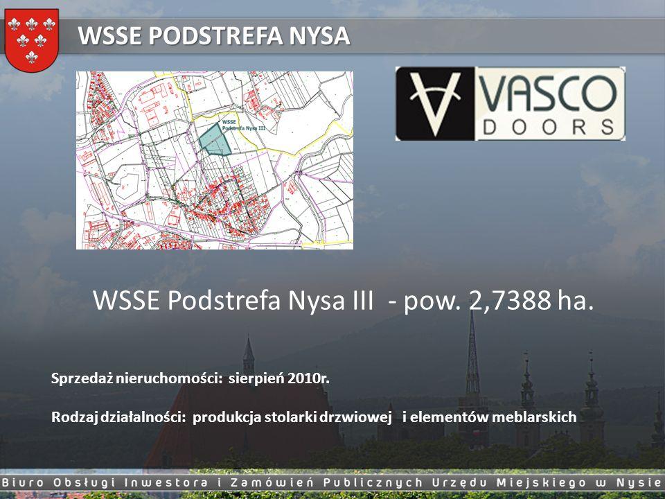 WSSE PODSTREFA NYSA WSSE Podstrefa Nysa III - pow. 2,7388 ha. Sprzedaż nieruchomości: sierpień 2010r. Rodzaj działalności: produkcja stolarki drzwiowe