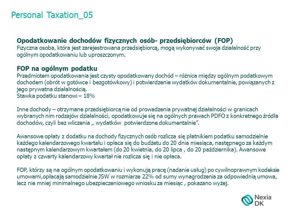 Personal Taxation_05 Opodatkowanie dochodów fizycznych osób- przedsiębiorców (FOP) Fizyczna osoba, która jest zarejestrowana przedsiębiorcą, mogą wykonywać swoja działalność przy ogólnym opodatkowaniu lub uproszczonym.