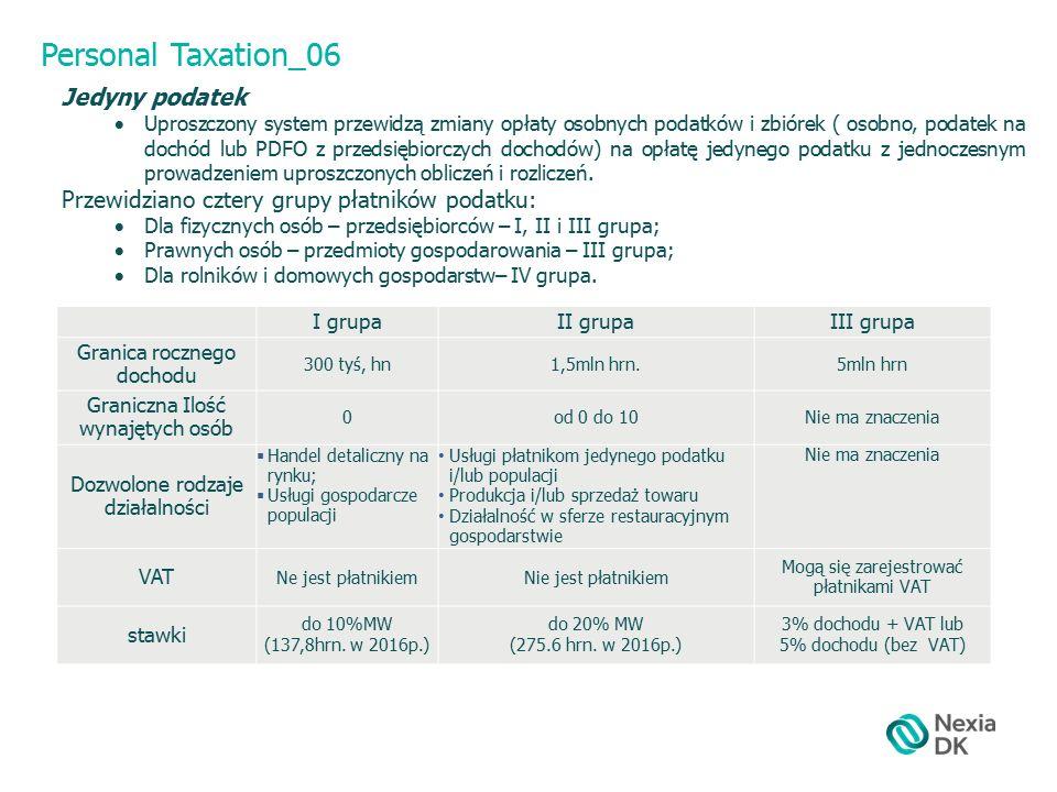 Personal Taxation_06 Jedyny podatek  Uproszczony system przewidzą zmiany opłaty osobnych podatków i zbiórek ( osobno, podatek na dochód lub PDFO z przedsiębiorczych dochodów) na opłatę jedynego podatku z jednoczesnym prowadzeniem uproszczonych obliczeń i rozliczeń.