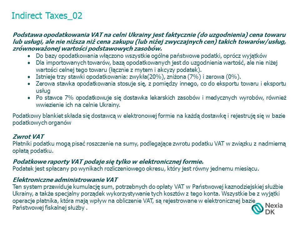 Indirect Taxes_02 Podstawa opodatkowania VAT na celni Ukrainy jest faktycznie (do uzgodnienia) cena towaru lub usługi, ale nie niższa niż cena zakupu (lub niżej zwyczajnych cen) takich towarów/usług, zrównoważonej wartości podstawowych zasobów.