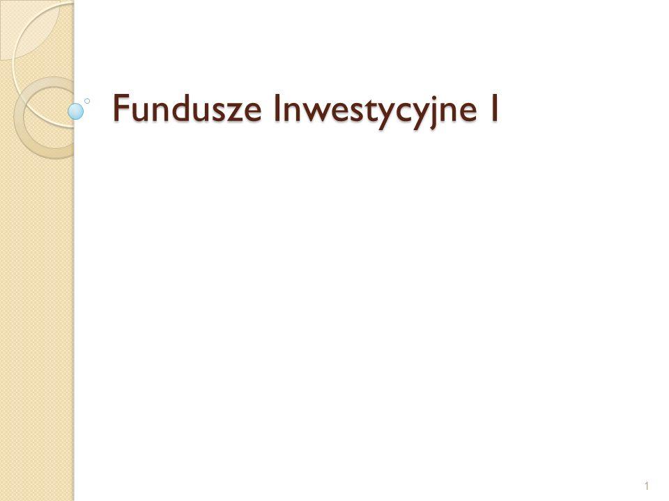 Fundusze Inwestycyjne I 1