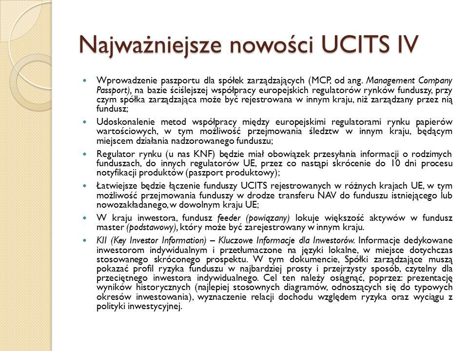 Najważniejsze nowości UCITS IV Wprowadzenie paszportu dla spółek zarządzających (MCP, od ang.