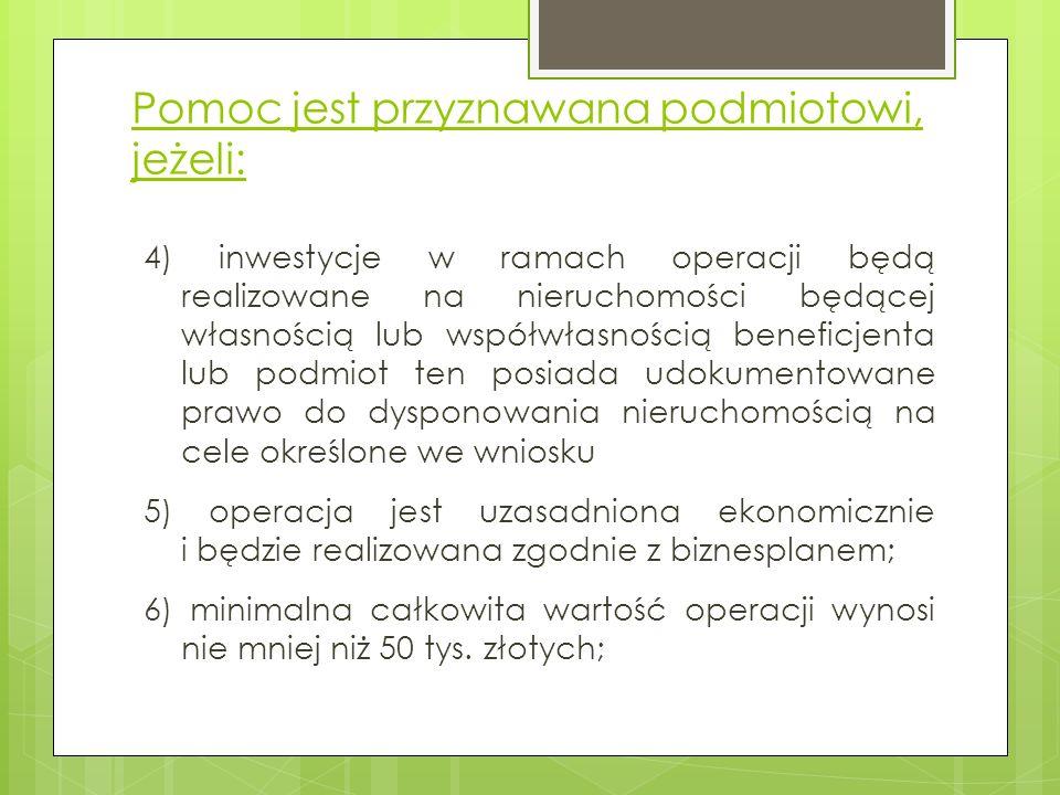 Pomoc jest przyznawana podmiotowi, jeżeli: 4) inwestycje w ramach operacji będą realizowane na nieruchomości będącej własnością lub współwłasnością be