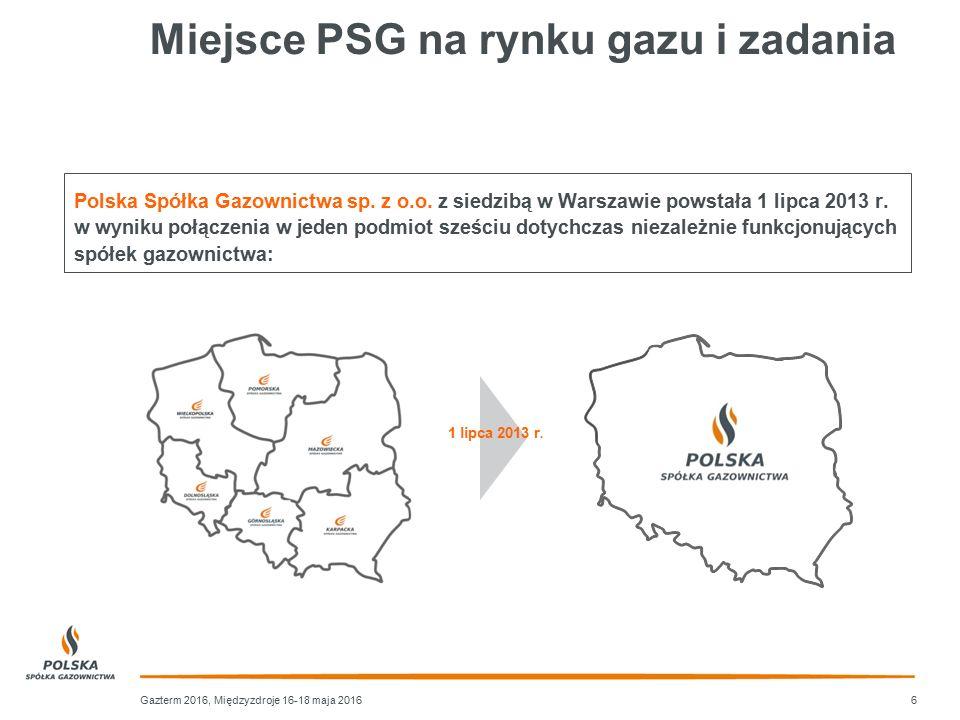 Miejsce PSG na rynku gazu i zadania Gazterm 2016, Międzyzdroje 16-18 maja 2016 1 lipca 2013 r. Polska Spółka Gazownictwa sp. z o.o. z siedzibą w Warsz