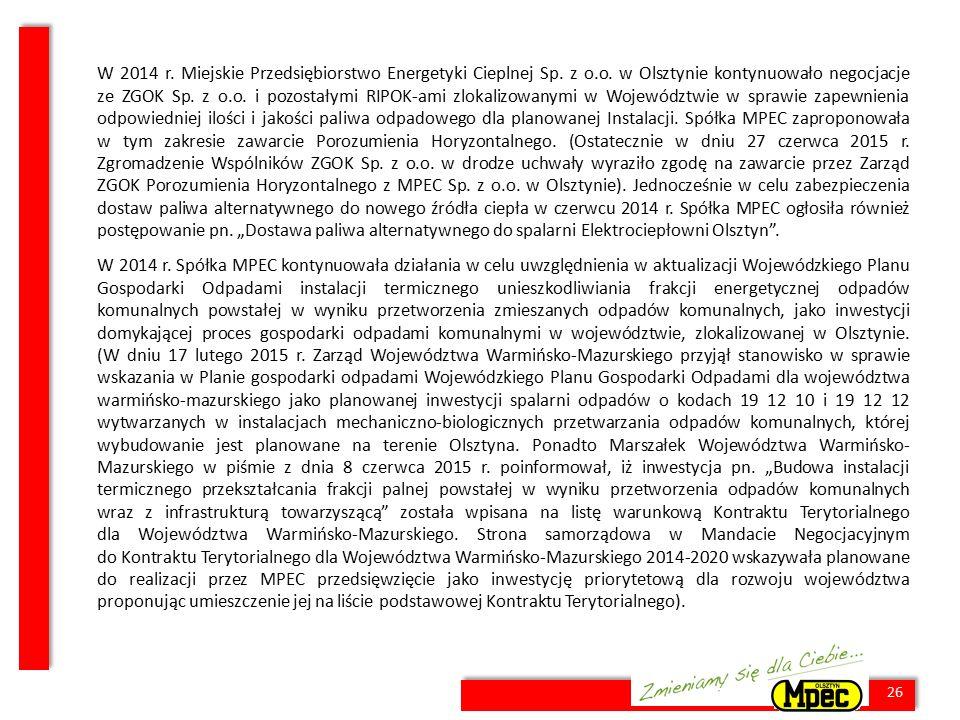 26 W 2014 r. Miejskie Przedsiębiorstwo Energetyki Cieplnej Sp. z o.o. w Olsztynie kontynuowało negocjacje ze ZGOK Sp. z o.o. i pozostałymi RIPOK-ami z