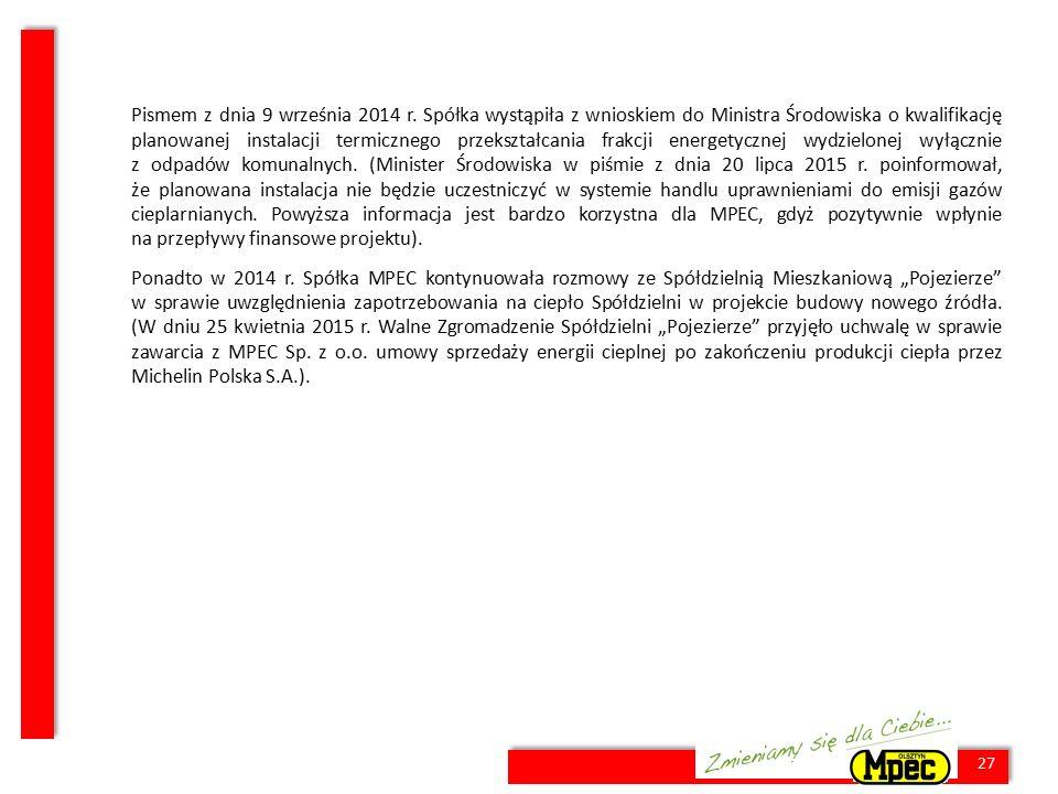 27 Pismem z dnia 9 września 2014 r. Spółka wystąpiła z wnioskiem do Ministra Środowiska o kwalifikację planowanej instalacji termicznego przekształcan