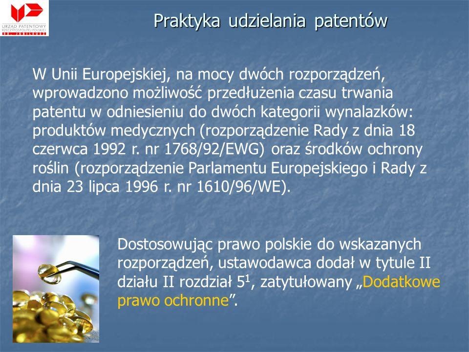 Praktyka udzielania patentów Dostosowując prawo polskie do wskazanych rozporządzeń, ustawodawca dodał w tytule II działu II rozdział 5 1, zatytułowany