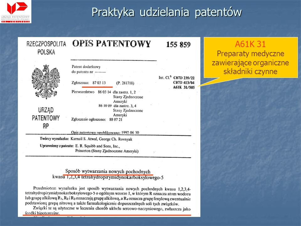 Praktyka udzielania patentów A61K 31 Preparaty medyczne zawierające organiczne składniki czynne