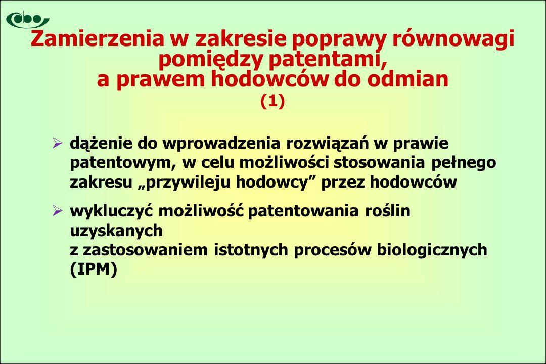 """ dążenie do wprowadzenia rozwiązań w prawie patentowym, w celu możliwości stosowania pełnego zakresu """"przywileju hodowcy przez hodowców  wykluczyć możliwość patentowania roślin uzyskanych z zastosowaniem istotnych procesów biologicznych (IPM) Zamierzenia w zakresie poprawy równowagi pomiędzy patentami, a prawem hodowców do odmian (1)"""