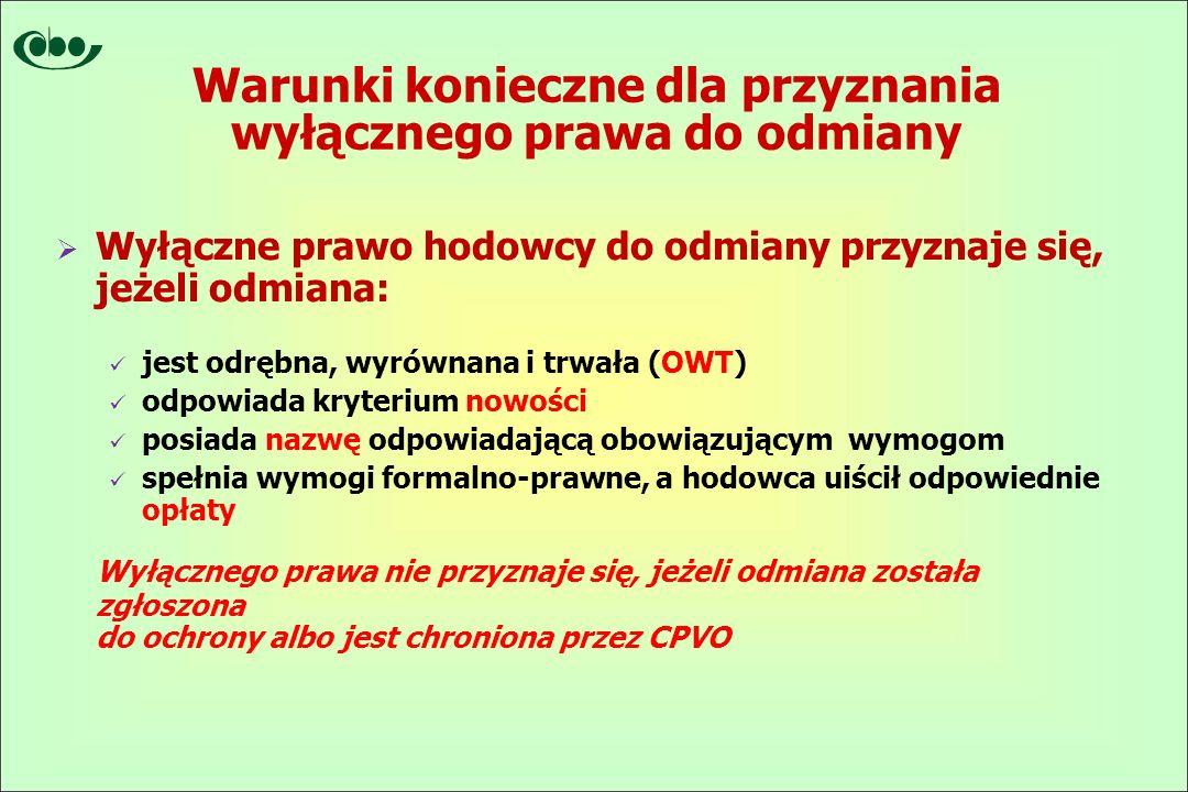 Systemy ochrony prawnej odmian roślin w UE  Systemy ochrony krajowej – obowiązujące wyłącznie na terytorium danego kraju ( 24 poziomy krajowe)  System ochrony wspólnotowej – obowiązujący na terytorium całej UE (w 27 MS, w tym w Polsce)  System wspólnotowej ochrony prawnej odmian (CPVR) administrowany jest przez Wspólnotowy Urząd Odmian Roślin(CPVO)