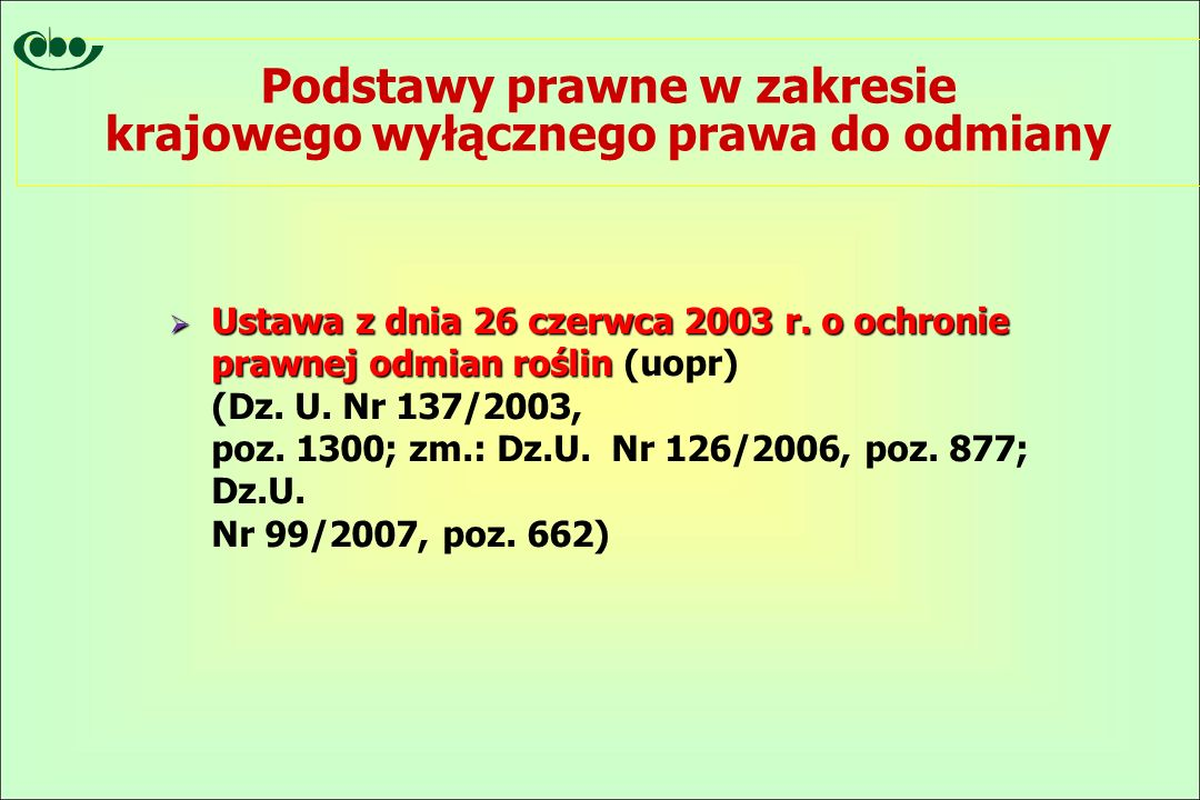 Podstawy prawne w zakresie krajowego wyłącznego prawa do odmiany  Ustawa z dnia 26 czerwca 2003 r.