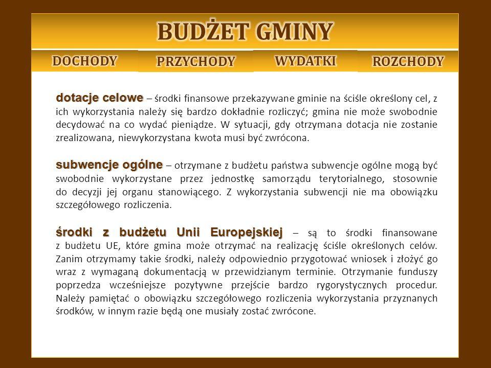 Przychody Przychody to dodatkowe pieniądze wpływające do budżetu gminy z różnych źródeł, m.in.