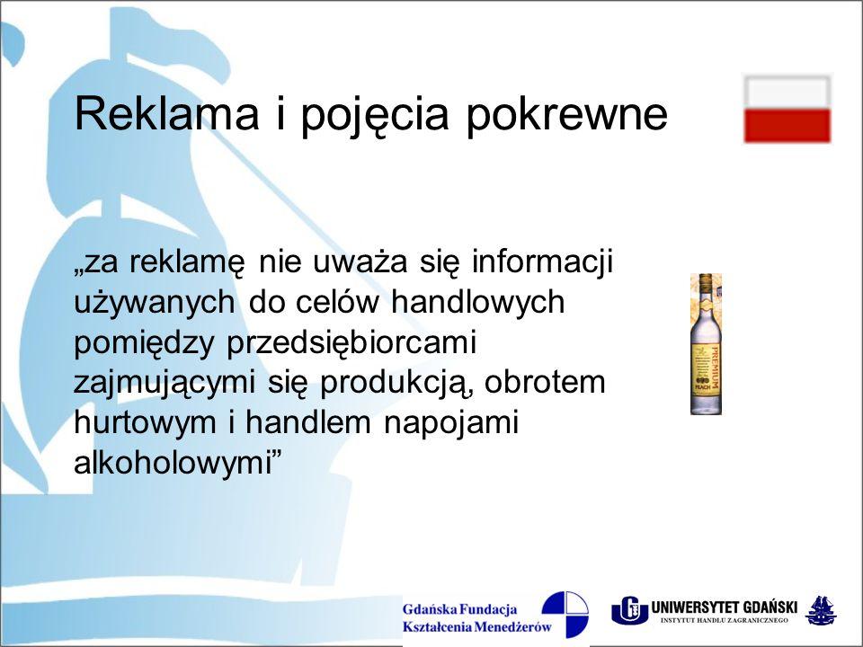 """Reklama i pojęcia pokrewne """"za reklamę nie uważa się informacji używanych do celów handlowych pomiędzy przedsiębiorcami zajmującymi się produkcją, obrotem hurtowym i handlem napojami alkoholowymi"""