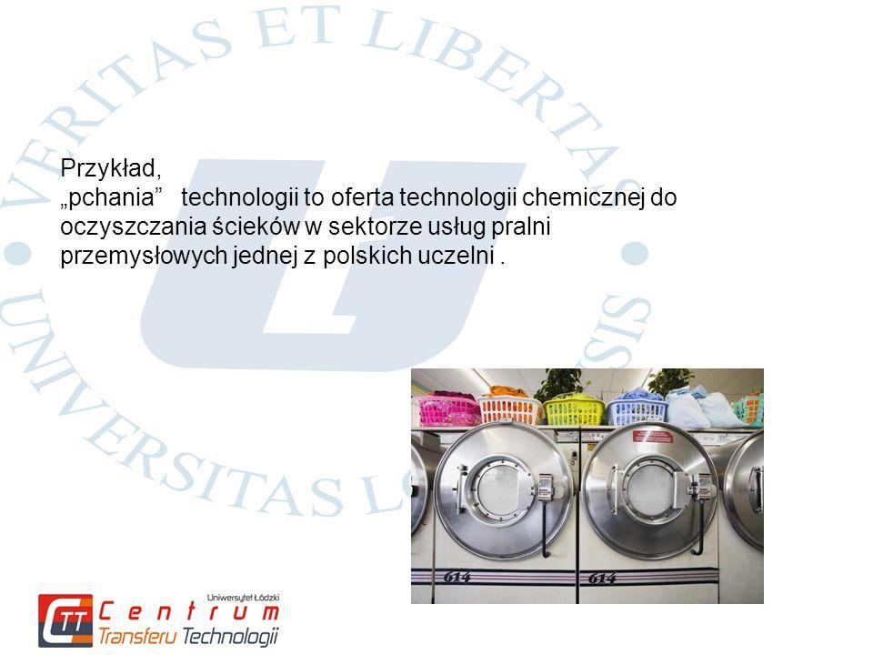 """Przykład, """"pchania technologii to oferta technologii chemicznej do oczyszczania ścieków w sektorze usług pralni przemysłowych jednej z polskich uczelni."""