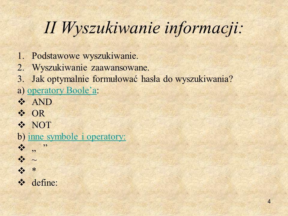 4 II Wyszukiwanie informacji: 1.Podstawowe wyszukiwanie.