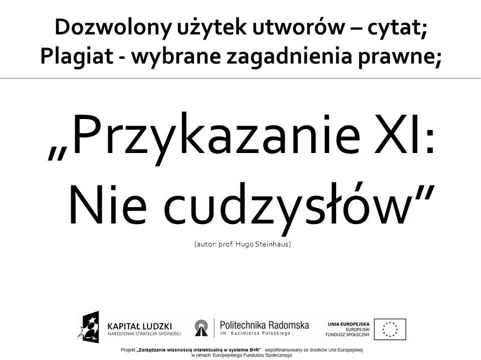 """""""Przykazanie XI: Nie cudzysłów (autor: prof. Hugo Steinhaus)"""