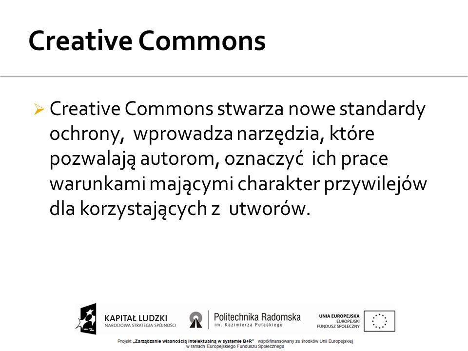  Creative Commons stwarza nowe standardy ochrony, wprowadza narzędzia, które pozwalają autorom, oznaczyć ich prace warunkami mającymi charakter przywilejów dla korzystających z utworów.