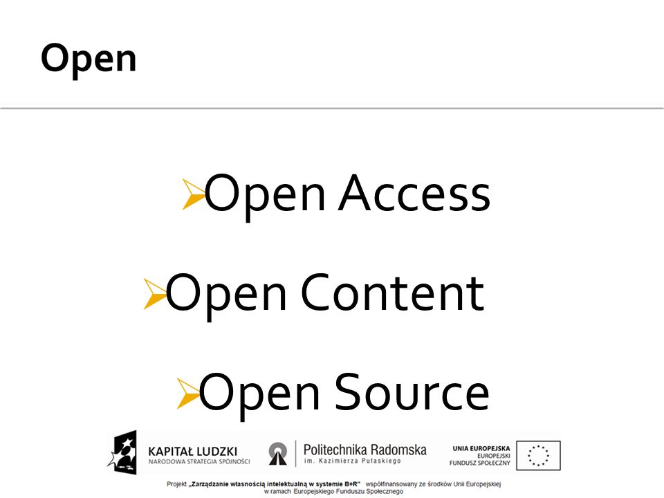  Open Access  Open Content  Open Source
