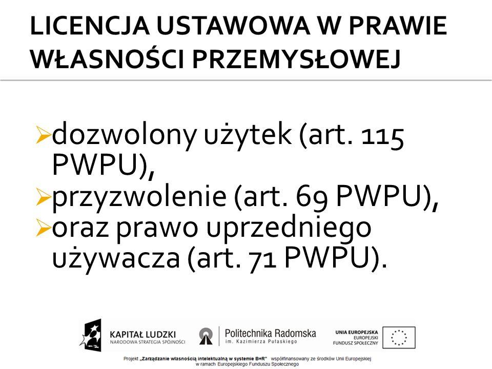  dozwolony użytek (art. 115 PWPU),  przyzwolenie (art.