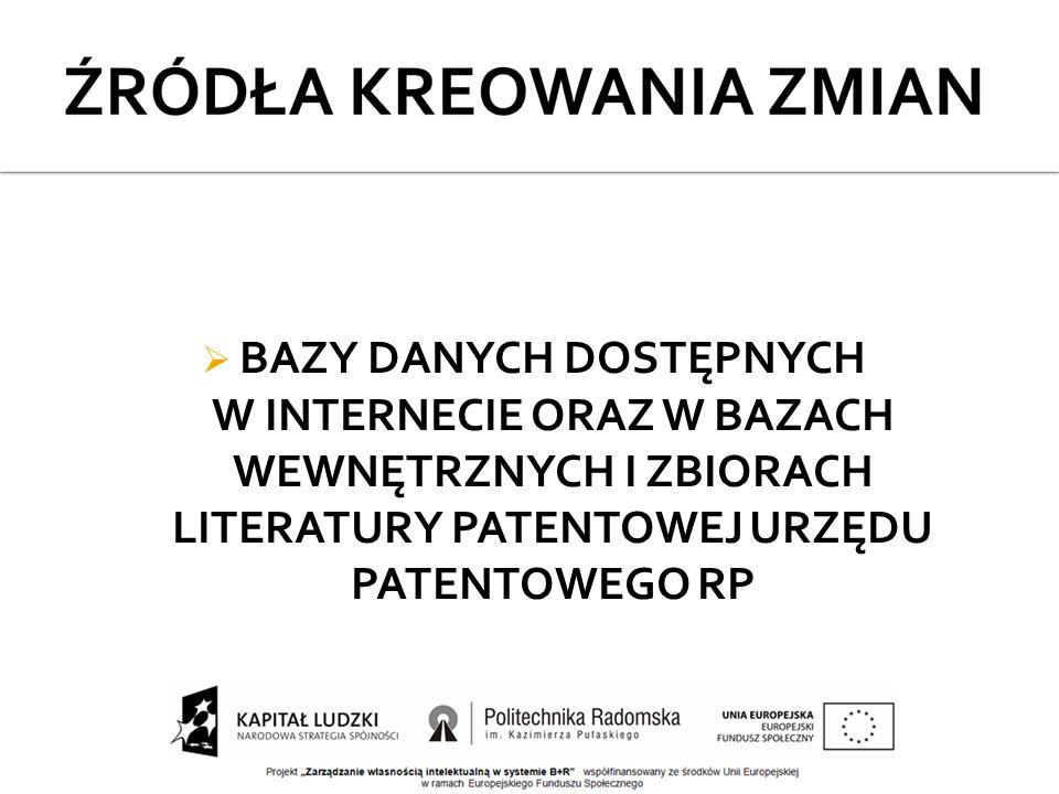  BAZY DANYCH DOSTĘPNYCH W INTERNECIE ORAZ W BAZACH WEWNĘTRZNYCH I ZBIORACH LITERATURY PATENTOWEJ URZĘDU PATENTOWEGO RP