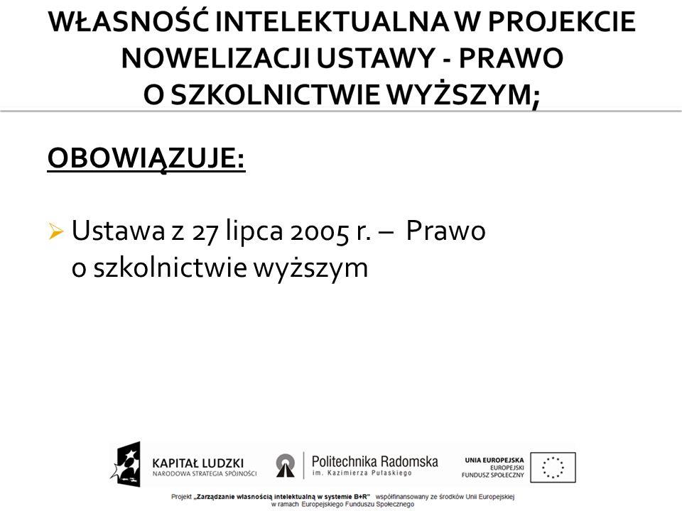OBOWIĄZUJE:  Ustawa z 27 lipca 2005 r. – Prawo o szkolnictwie wyższym