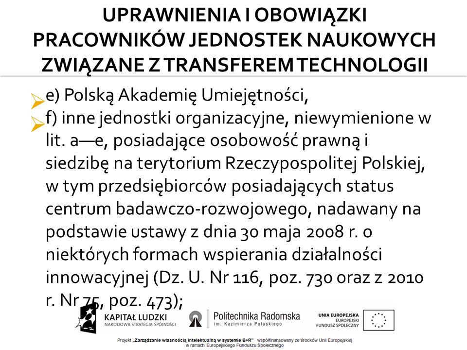  e) Polską Akademię Umiejętności,  f) inne jednostki organizacyjne, niewymienione w lit.