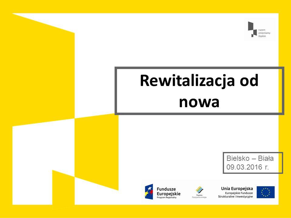 Rewitalizacja od nowa Bielsko – Biała 09.03.2016 r.