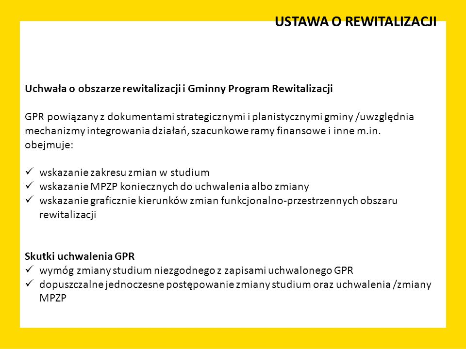 USTAWA O REWITALIZACJI Uchwała o obszarze rewitalizacji i Gminny Program Rewitalizacji GPR powiązany z dokumentami strategicznymi i planistycznymi gmi