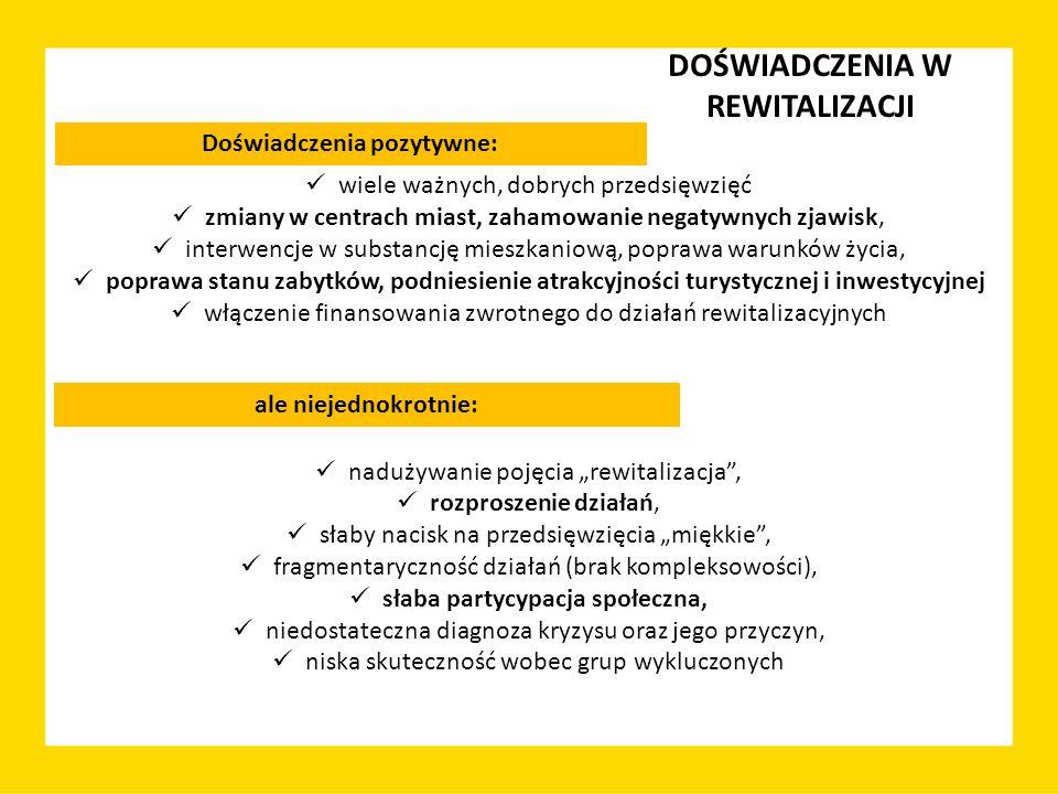 KRAJOWA POLITYKA MIEJSKA nie powtarzała popełnianych (w kraju i za granicą) typowych błędów w przedsięwzięciach rewitalizacyjnych, takich jak np.