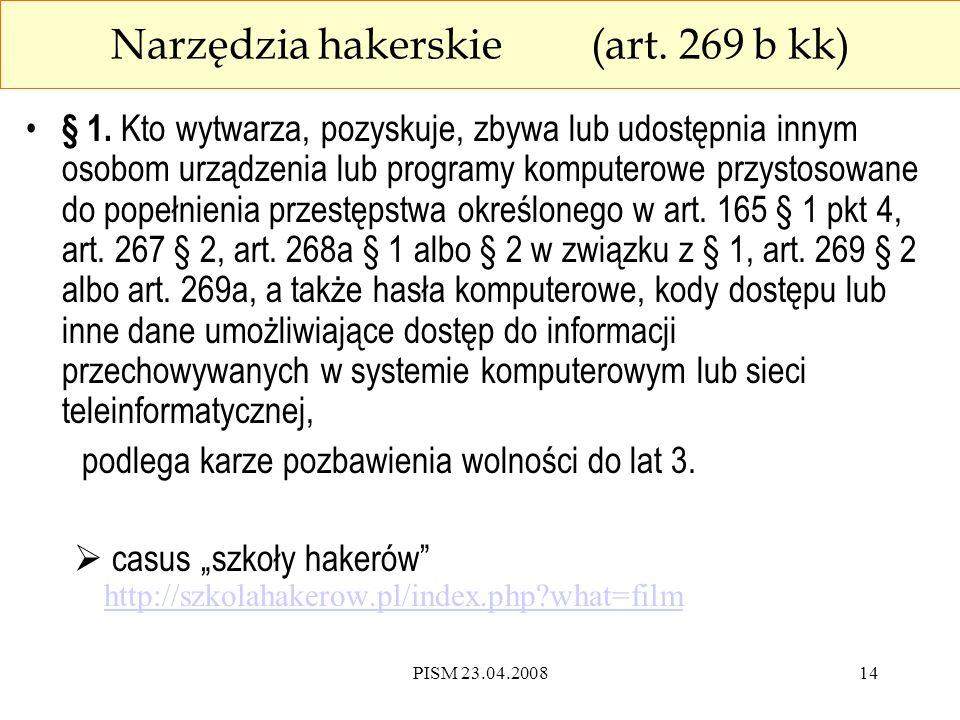 PISM 23.04.200814 Narzędzia hakerskie (art. 269 b kk) § 1.