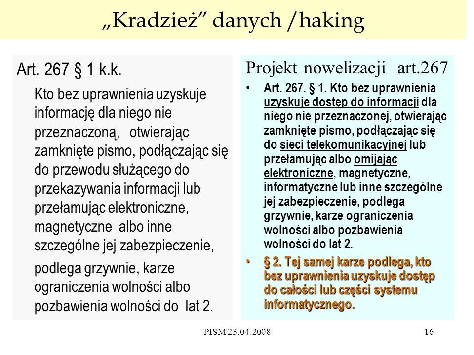 """PISM 23.04.200816 """"Kradzież danych /haking Art. 267 § 1 k.k."""