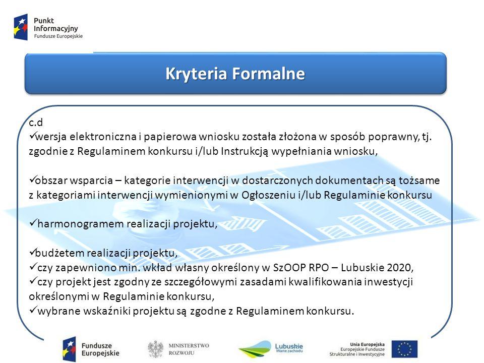 Kryteria Formalne c.d wersja elektroniczna i papierowa wniosku została złożona w sposób poprawny, tj.