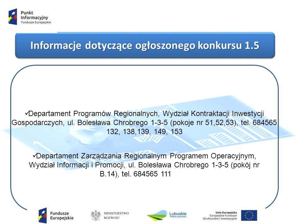 Informacje dotyczące ogłoszonego konkursu 1.5 Departament Programów Regionalnych, Wydział Kontraktacji Inwestycji Gospodarczych, ul.