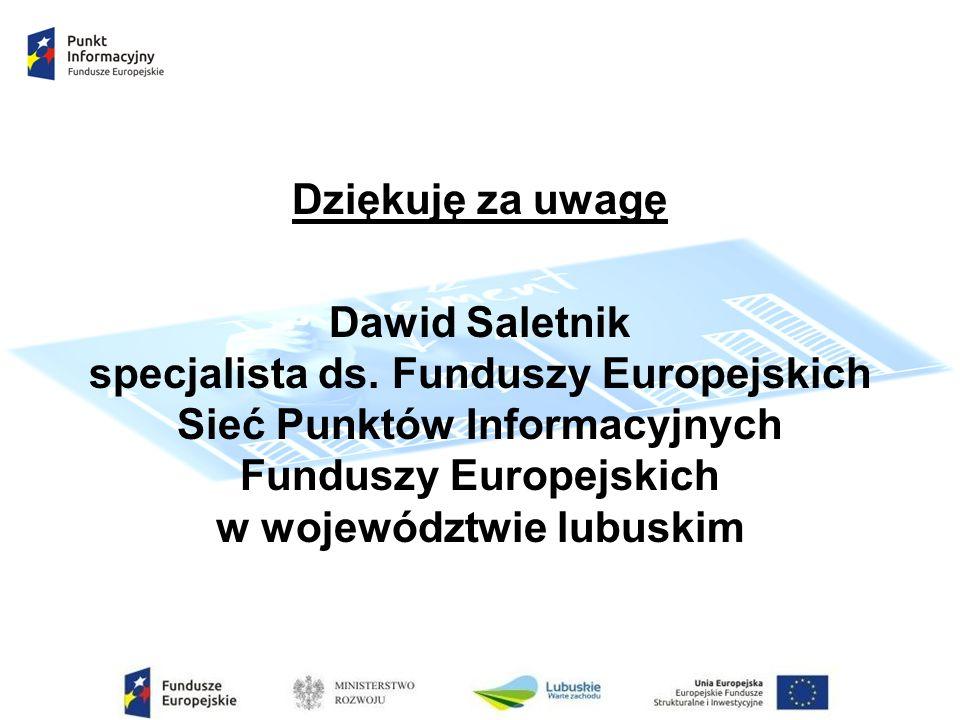 Dziękuję za uwagę Dawid Saletnik specjalista ds.
