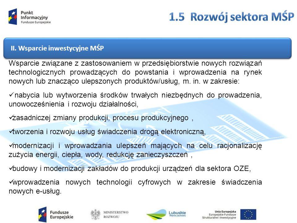 II. Wsparcie inwestycyjne MŚP Wsparcie związane z zastosowaniem w przedsiębiorstwie nowych rozwiązań technologicznych prowadzących do powstania i wpro