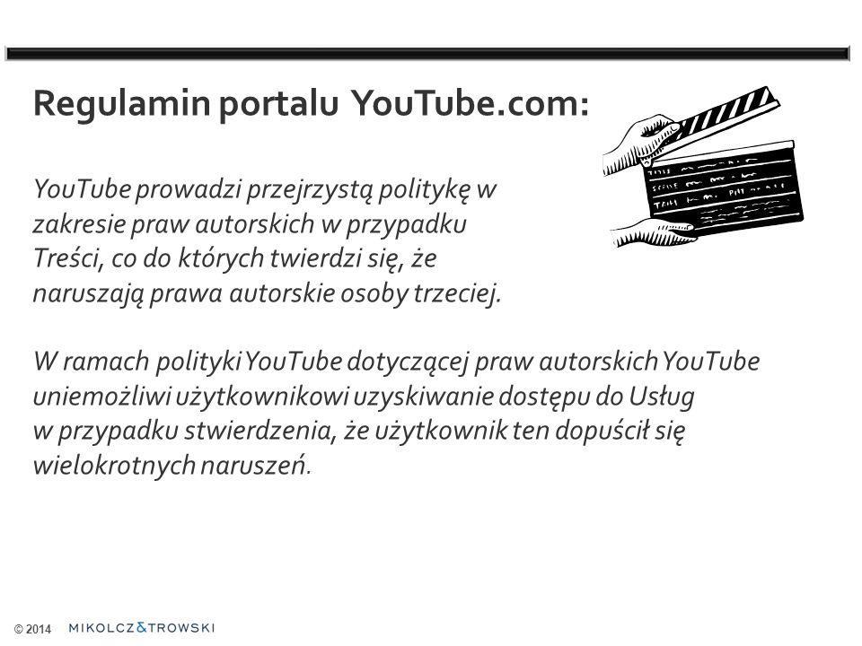 © 2014 Regulamin portalu YouTube.com: YouTube prowadzi przejrzystą politykę w zakresie praw autorskich w przypadku Treści, co do których twierdzi się, że naruszają prawa autorskie osoby trzeciej.