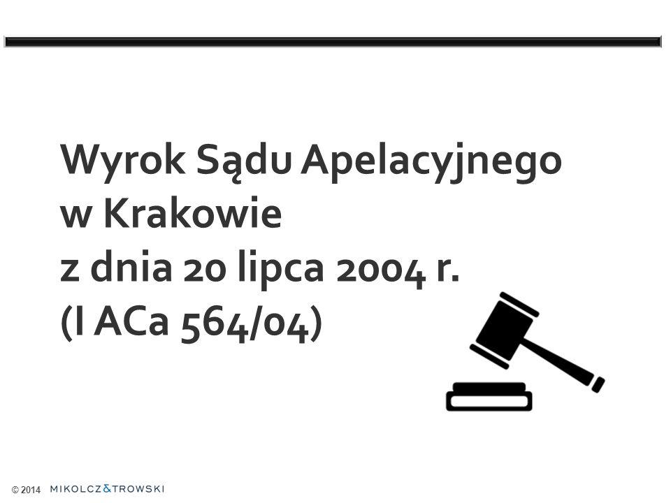 © 2014 Wyrok Sądu Apelacyjnego w Krakowie z dnia 20 lipca 2004 r. (I ACa 564/04)