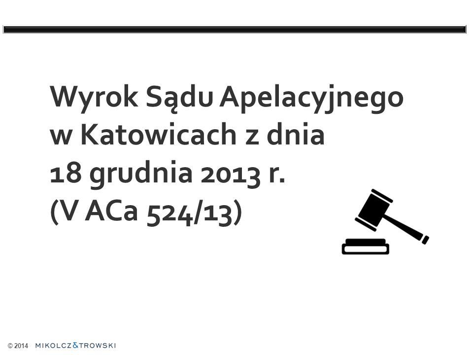 © 2014 Wyrok Sądu Apelacyjnego w Katowicach z dnia 18 grudnia 2013 r. (V ACa 524/13)