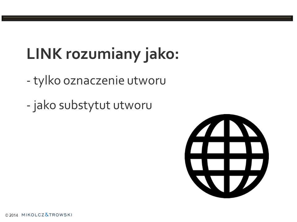 LINK rozumiany jako: - tylko oznaczenie utworu - jako substytut utworu