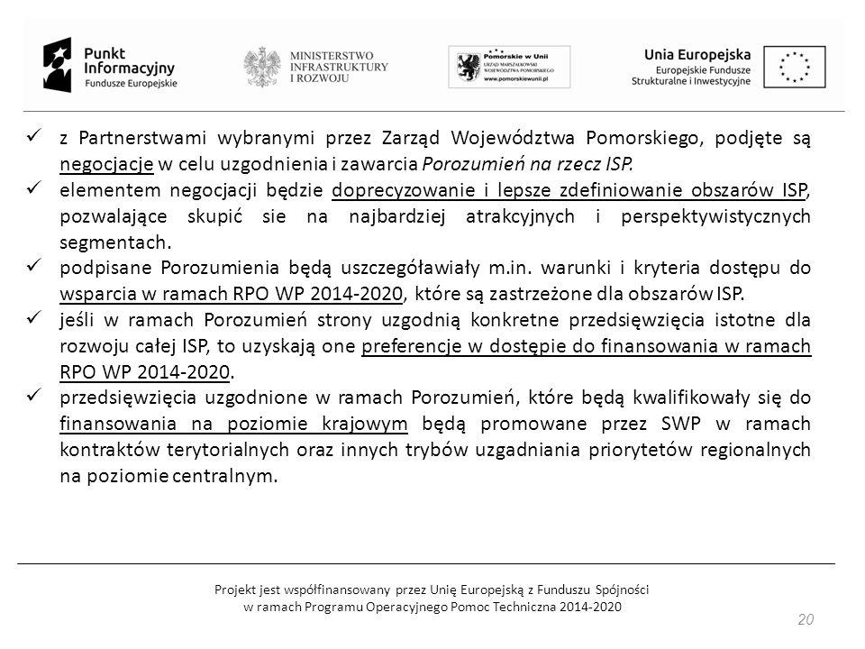 Projekt jest współfinansowany przez Unię Europejską z Funduszu Spójności w ramach Programu Operacyjnego Pomoc Techniczna 2014-2020 z Partnerstwami wybranymi przez Zarząd Województwa Pomorskiego, podjęte są negocjacje w celu uzgodnienia i zawarcia Porozumień na rzecz ISP.