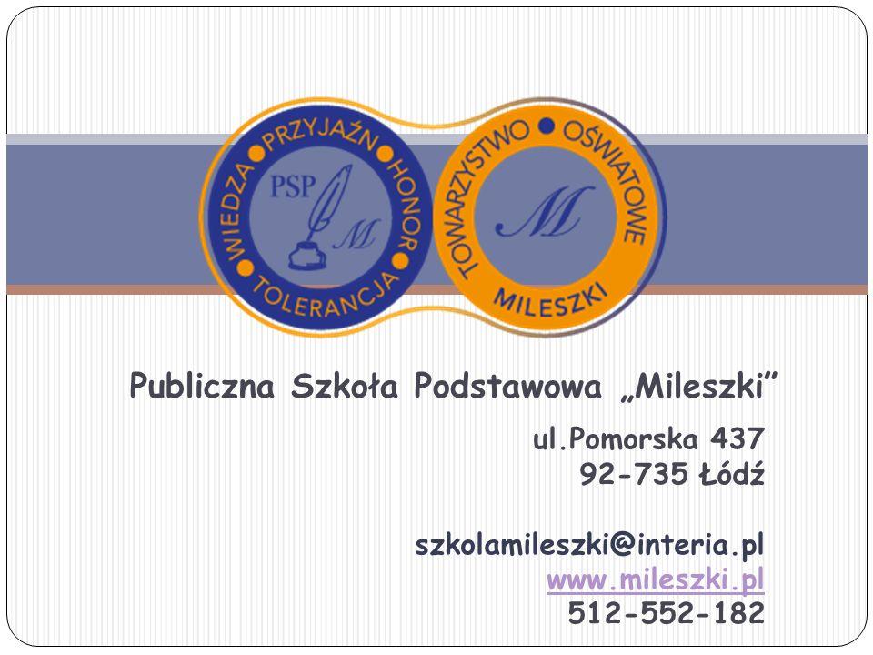 """Publiczna Szkoła Podstawowa """"Mileszki ul.Pomorska 437 92-735 Łódź szkolamileszki@interia.pl www.mileszki.pl 512-552-182"""