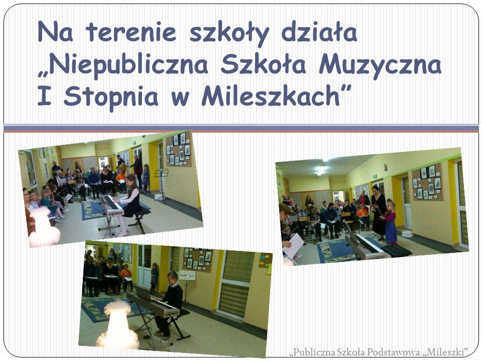 """Na terenie szkoły działa """"Niepubliczna Szkoła Muzyczna I Stopnia w Mileszkach """"Publiczna Szkoła Podstawowa """"Mileszki"""